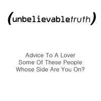 Unbelievable Truth - Advice to a Lover