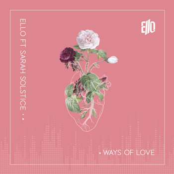 Ello - Ways of Love