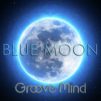 Groove Mind - Blue Moon