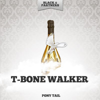T-Bone Walker - Pony Tail