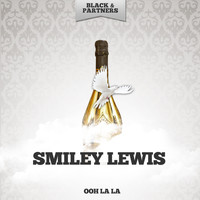 Smiley Lewis - Ooh La La