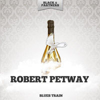 Robert Petway - Blues Train