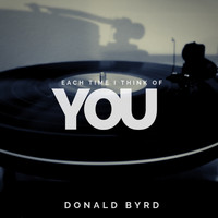 Donald Byrd - Each Time I Think of You