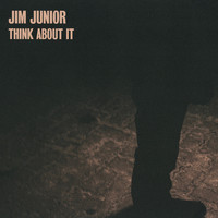 Jim Junior - Think About It