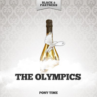 The Olympics - Pony Time