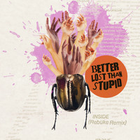 Better Lost Than Stupid - Inside (Rebūke Warehouse Mix)