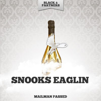 Snooks Eaglin - Mailman Passed