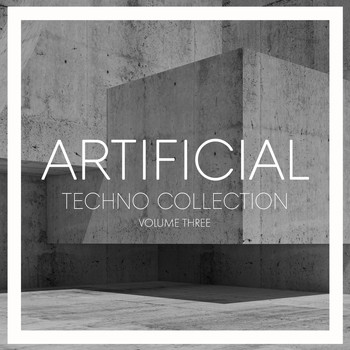 Various Artists - Artificial Techno Collection, Vol. 3