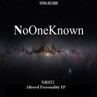 NoOneKnown - Altered Personality EP