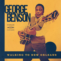 George Benson - Walking To New Orleans