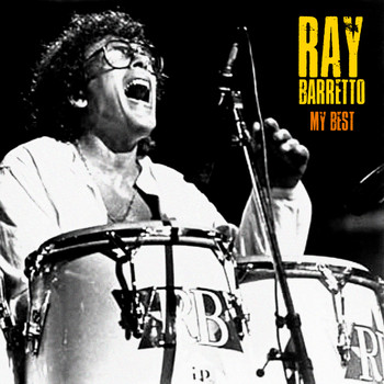 Ray Barretto - My Best (Remastered)