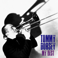 Tommy Dorsey - My Best (Remastered)