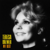 Teresa Brewer - My Best (Remastered)