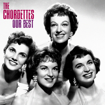 The Chordettes - Our Best (Remastered)