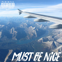 MistaTBeatz - Must Be Nice (feat. Pat Quinn) (Explicit)