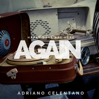 Adriano Celentano - Happy days are here again