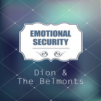 Dion & The Belmonts - Emotional Security