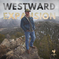 Connor Manley - Westward Expansion (Explicit)