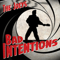 The Joeys - Bad Intentions