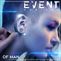 Event Horizon - Of Man (feat. Robby Baca)