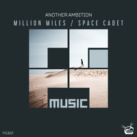 Another Ambition - Million Miles / Space Cadet