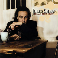 Jules Shear - Dreams Don't Count