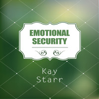 Kay Starr - Emotional Security
