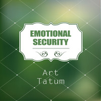 Art Tatum - Emotional Security