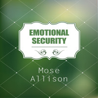Mose Allison - Emotional Security