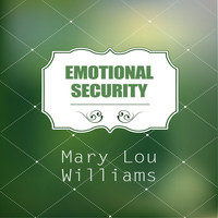 Mary Lou Williams - Emotional Security