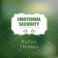 Rufus Thomas - Emotional Security