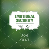 Joe Pass - Emotional Security