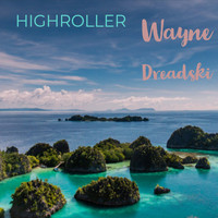 Wayne Dreadski - Highroller (Reggaeton Mix)