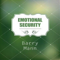 Barry Mann - Emotional Security