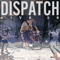 Dispatch - Live 18 (Explicit)