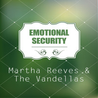 Martha Reeves & The Vandellas - Emotional Security