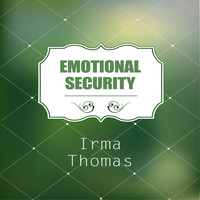 Irma Thomas - Emotional Security