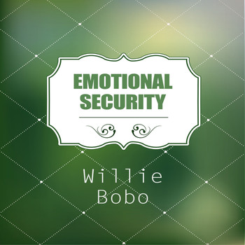 Willie Bobo - Emotional Security