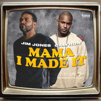 Jim Jones - Mama I Made It (feat. Cam'ron) (Explicit)