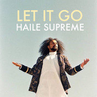 Haile Supreme - Let it Go