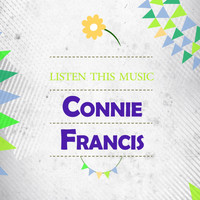 Connie Francis - Listen This Music