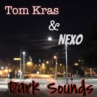 Tom Kras, NEXO - Dark Sounds