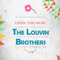The Louvin Brothers - Listen This Music