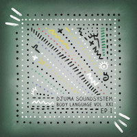 Djuma Soundsystem - Body Language Vol. 21 - EP1