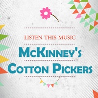 McKinney's Cotton Pickers - Listen This Music