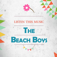 The Beach Boys - Listen This Music