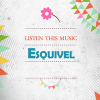 Esquivel - Listen This Music