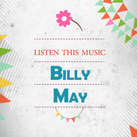 Billy May - Listen This Music