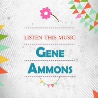 Gene Ammons - Listen This Music