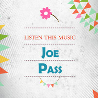 Joe Pass - Listen This Music
